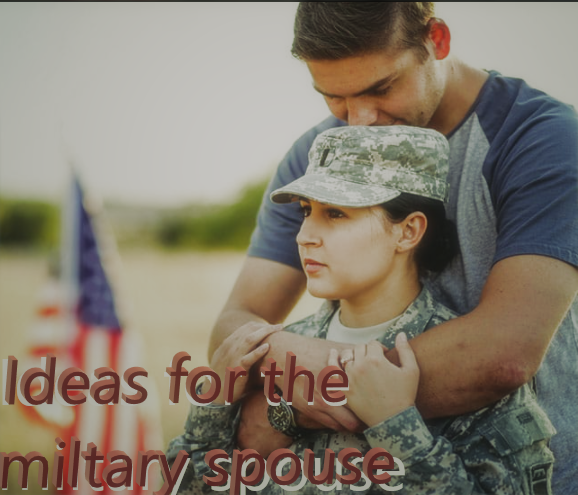 Ideas for the military spouse