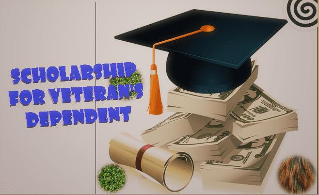 Scholarship for veteran's dependent