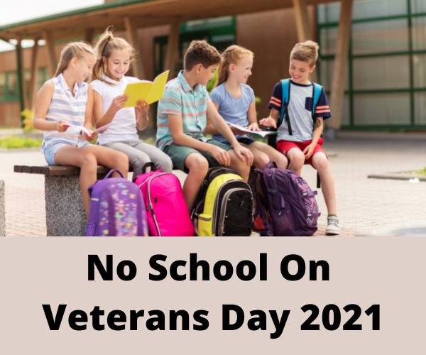 Is There School On Veterans day 2021